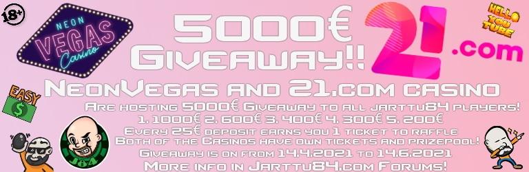 Jarttu84 5000€ Giveaway at 21.com and Neonvegas Casinos